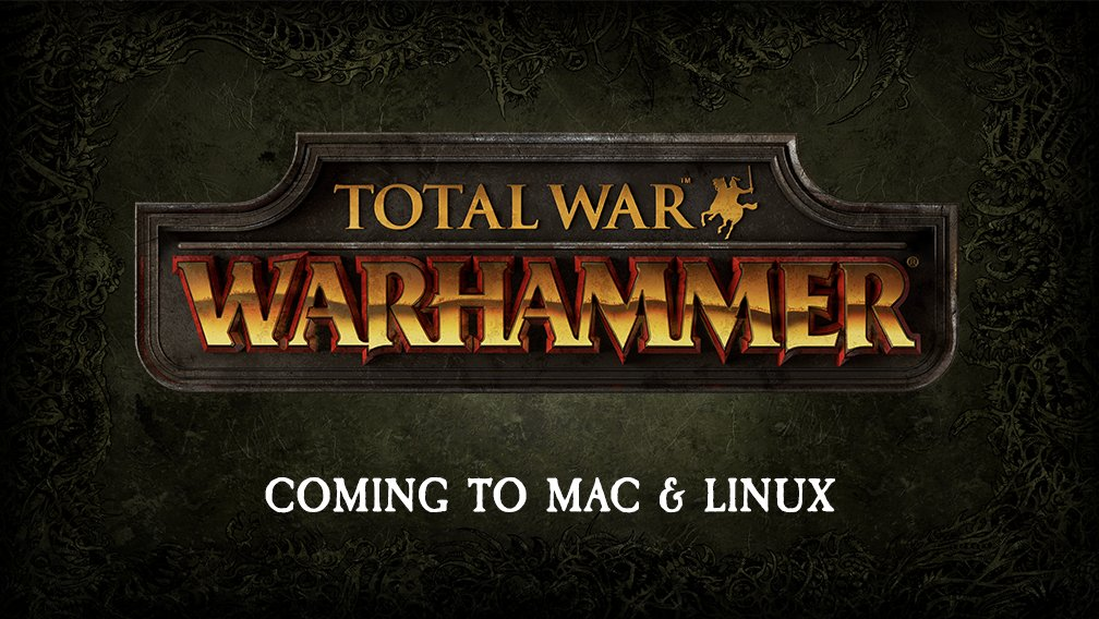 Total War Warhammer is coming to Mac and Linux