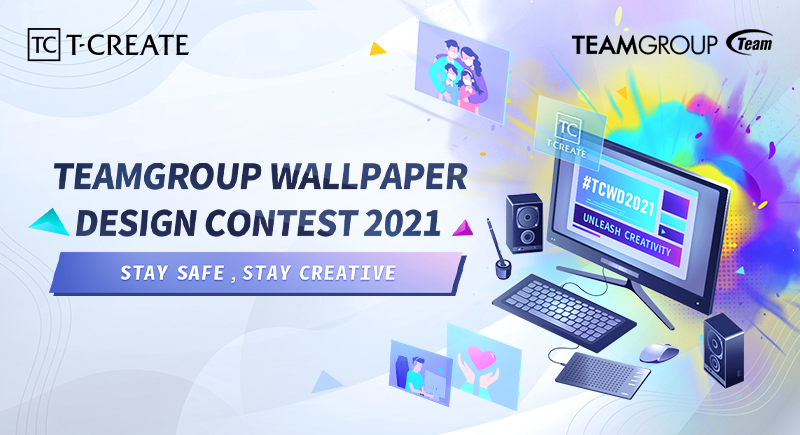 TEAMGROUP to Hold 2021 International Wallpaper Design Contest; Unleash Your Creativity and Share Your Artistry